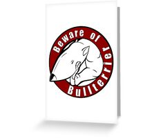 Beware of the Bull Terrier! Greeting Card