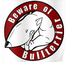 Beware of the Bull Terrier! Poster
