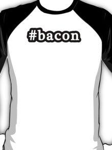 Bacon - Hashtag - Black & White T-Shirt