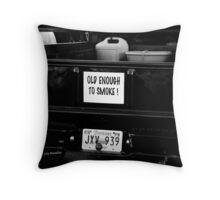 Old enought to smoke Throw Pillow