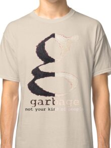 Not Your Kind of People-Garbage Classic T-Shirt