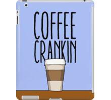 Coffee Crankin' Though My Sys iPad Case/Skin