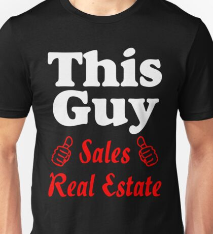 THIS GUY SALES REAL ESTATE Unisex T-Shirt