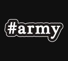 Army - Hashtag - Black & White by graphix