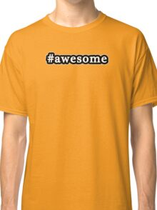 Awesome - Hashtag - Black & White Classic T-Shirt