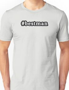 Best Man - Hashtag - Black & White Unisex T-Shirt