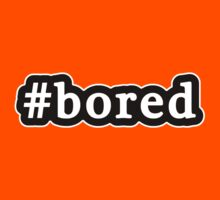 Bored - Hashtag - Black & White Kids Tee