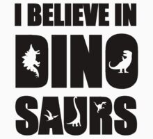 I Believe In Dinosaurs (little dinosaurs) Kids Clothes