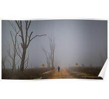 Enjoying the foggy morning Boggy Bridge Road  Poster