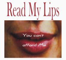 T - Read My Lips 2 by Al Bourassa