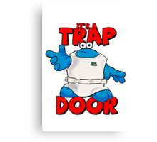 It's a Trap..... DOOR Canvas Print