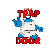 It's a Trap..... DOOR Photographic Print
