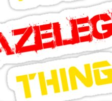 It's a HAZELEGER thing, you wouldn't understand !! Sticker