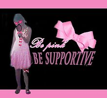 Be Pink Be Supportive for the Breast Cancer by dreamsower