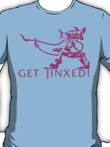 Get Jinxed! T-Shirt