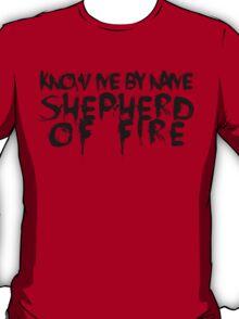 SHEPHERD OF FIRE T-Shirt