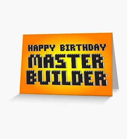 HAPPY BIRTHDAY MASTER BUILDER Greeting Card