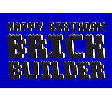 HAPPY BIRTHDAY BRICK BUILDER Photographic Print