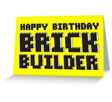 HAPPY BIRTHDAY BRICK BUILDER Greeting Card