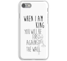 """""""When I am King, you will be first against the wall."""" Radiohead - Dark iPhone Case/Skin"""