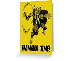 The Mighty Thor - Hammer Time! Greeting Card