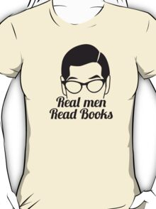 Real Men Read Books (not just magazines and the paper and stuff) T-Shirt