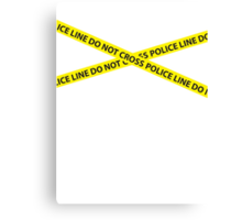 POLICE LINE DO NOT CROSS Canvas Print