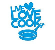 LIVE LOVE COOK with saucepan Photographic Print