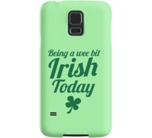 Being a WEE BIT IRISH Today St Patrick's day design Samsung Galaxy Case/Skin