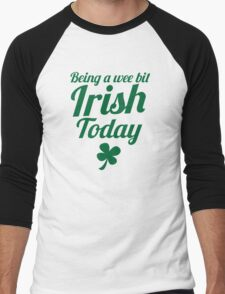 Being a WEE BIT IRISH Today St Patrick's day design Men's Baseball ¾ T-Shirt