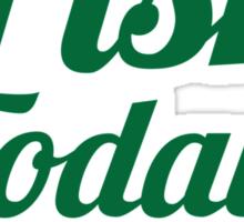 Being a WEE BIT IRISH Today St Patrick's day design Sticker