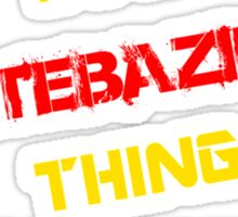 It's a HTEBAZILE thing, you wouldn't understand !! Sticker