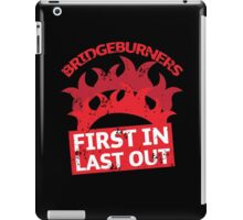 BRIDGEBURNERS distressed fan art FIRST IN LAST OUT iPad Case/Skin