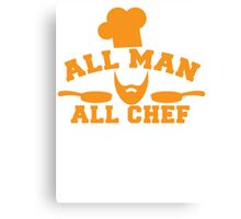 All man all Chef! with cook's hat and saucepans  Canvas Print