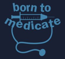 Born to medicate! by jazzydevil