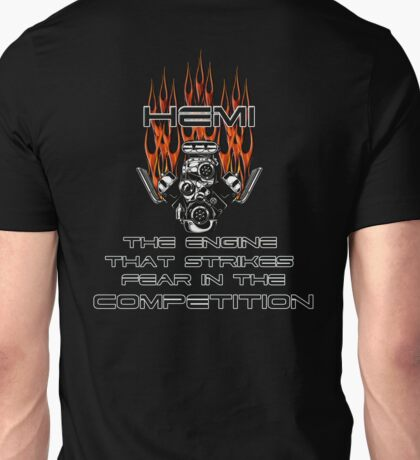 Hemi the engine that strikes fear in the competition Unisex T-Shirt