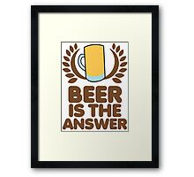 Beer is the ANSWER! with a wreath and BEER JUG Framed Print