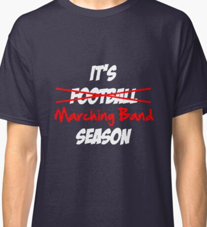 It's Marching Band Season Classic T-Shirt