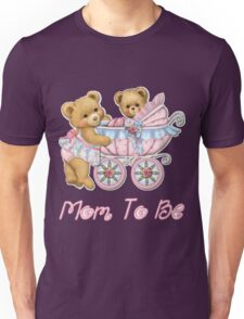 Teddy and Carriage - Mom To Be Unisex T-Shirt