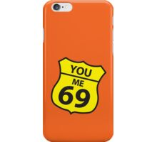 You and me route 69 iPhone Case/Skin
