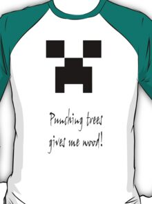 Punching trees - The creeper - Minecraft T-Shirt