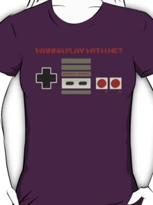 Wanna Play With Me? T-Shirt