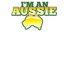 I'm an AUSSIE! with Australian map  Photographic Print
