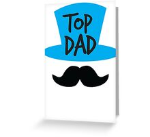Top dad Father with top hat and moustache Greeting Card