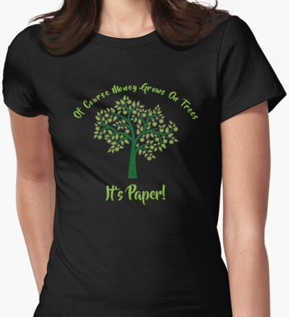Funny Women's Money Grows On Trees Shopping T-Shirt Womens Fitted T-Shirt