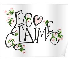 Je T'aime Flowers Poster