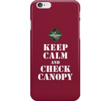 KEEP CALM AND CHECK CANOPY - 15 PARA iPhone Case/Skin