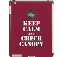 KEEP CALM AND CHECK CANOPY - 15 PARA iPad Case/Skin