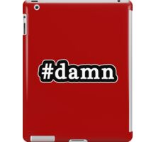 Damn - Hashtag - Black & White iPad Case/Skin