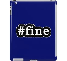 Fine - Hashtag - Black & White iPad Case/Skin